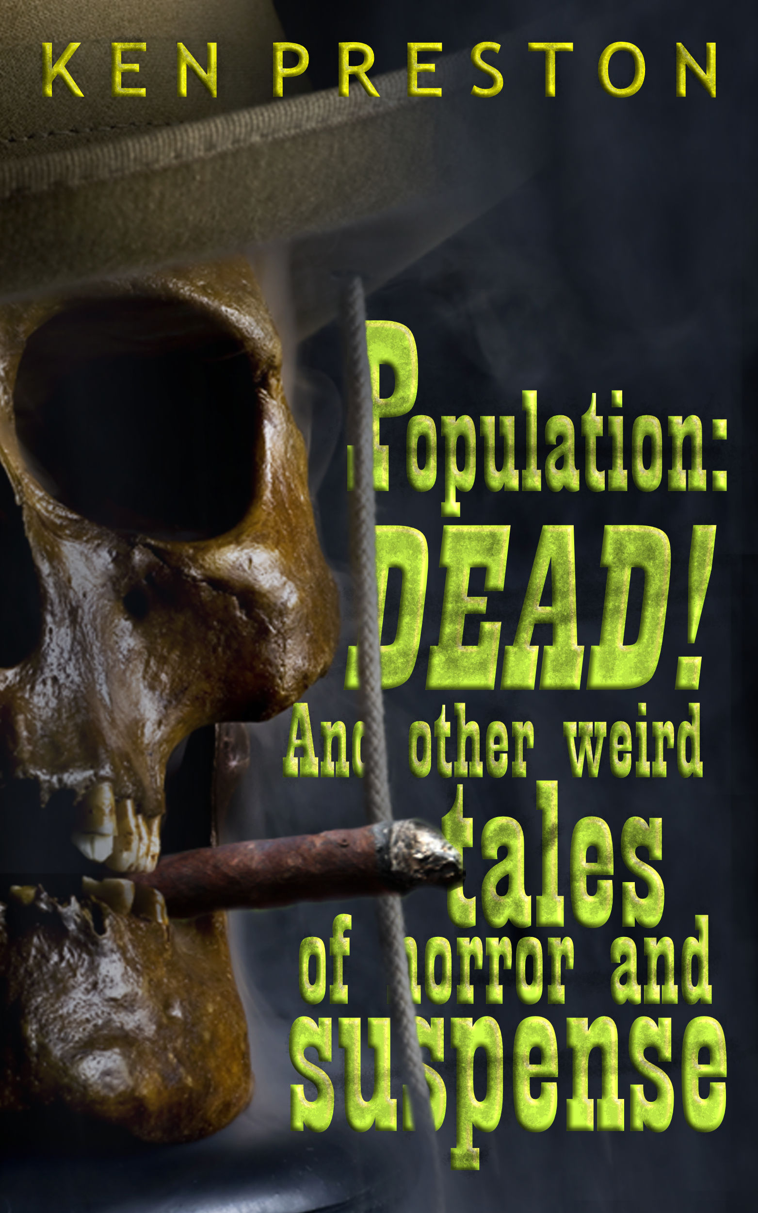 Population:DEAD! and other weird tales of horror and suspense Book Cover